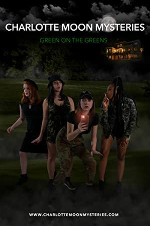 Charlotte Moon Mysteries - Green on the Greens poster