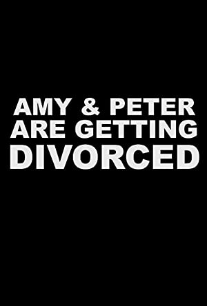 Amy and Peter Are Getting Divorced poster