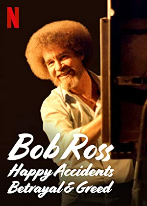 Bob Ross: Happy Accidents, Betrayal & Greed poster