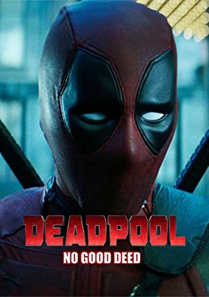 Deadpool: No Good Deed poster